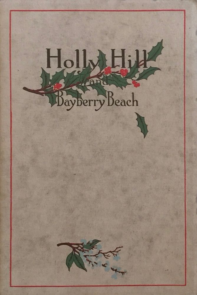 Holly Hill and Bayberry Beach. EDWIN W. DWIGHT.