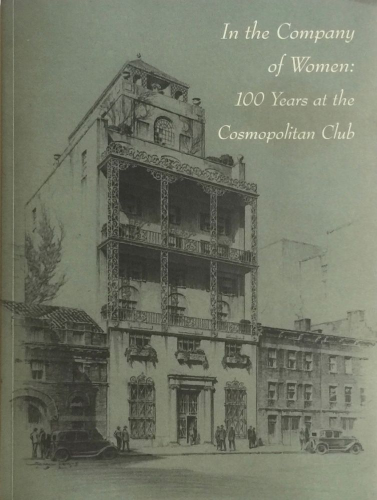 In the Company of Women: 100 Years at the Cosmopolitan Club. LUCIENNE BLOCH.