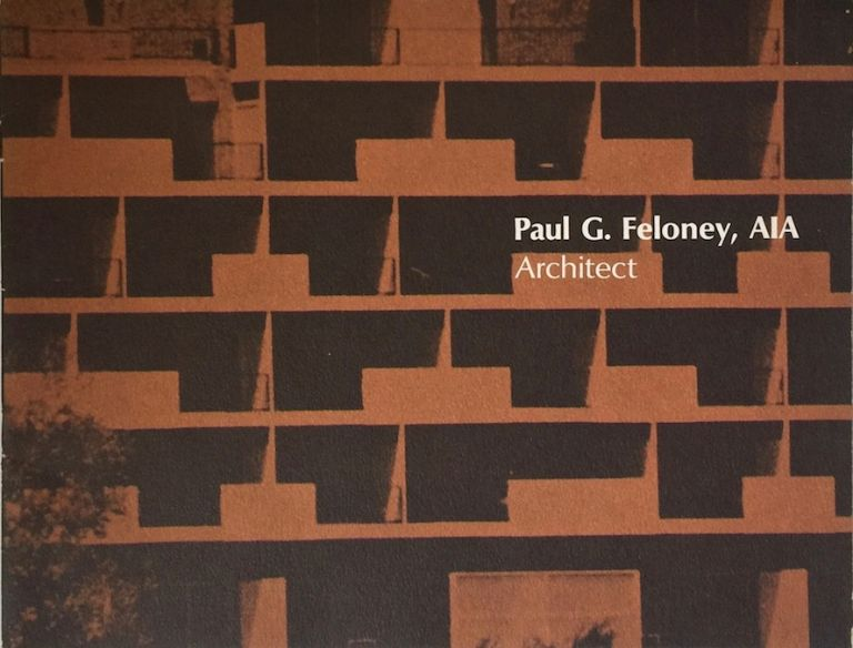 Paul G. Feloney, AIA: Architect. PAUL FELONEY.
