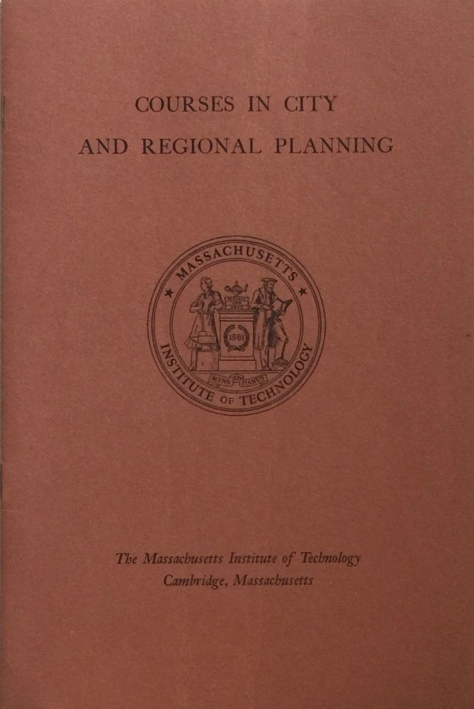 The Massachusetts Institute of Technology: Courses in City and Regional Planning. FREDERICK J. ADAMS.