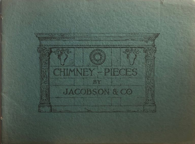 Chimney-pieces By Jacobson & Co. JACOBSON, CO.