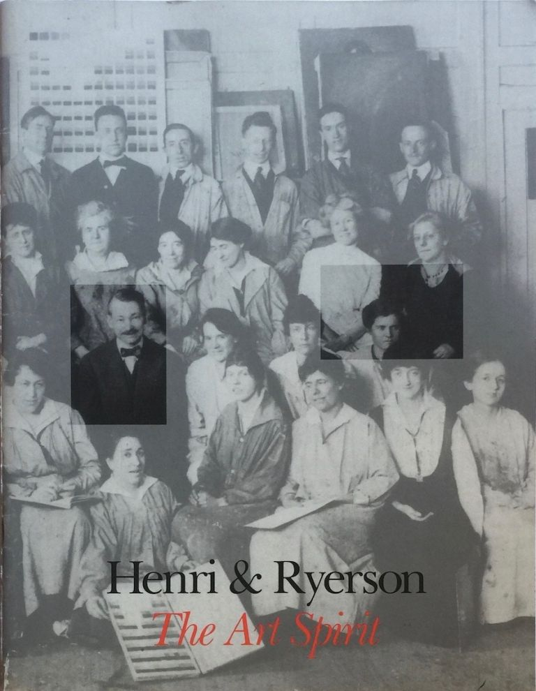 Henri & Ryerson: The Art Spirit. JAMES D. COX.