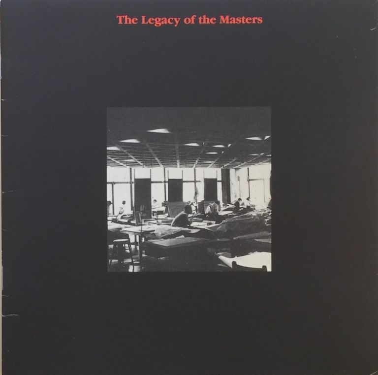 The Legacy of the Masters: Students' Work under Gropius, Mies, and Kahn. ALESSANDRA LATOUR, edits.