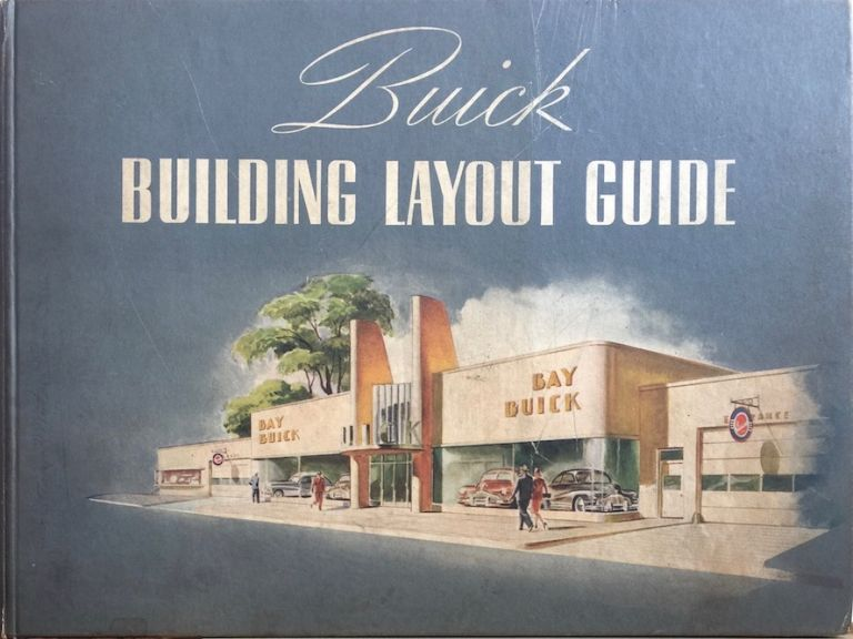 Buick Building Layout Guide. BUICK MOTOR DIVISION.