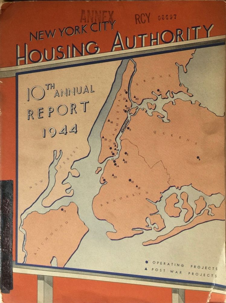 New York City Housing Authority 10th Annual Report 1944. NEW YORK CITY HOUSING AUTHORITY.