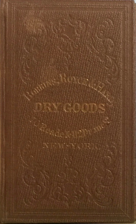 Foreign and Domestic Dry Goods, Yankee Notions, Hosiery, White Goods, Etc. Etc. Etc. ROYCE ROBBINS, HARD.