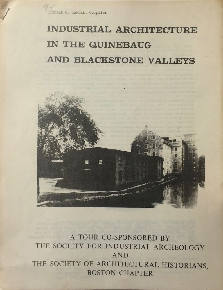 Industrial Architcture in the Quinebaug and Blackstone Valleys: A Tour. RICHARD M. CANDEE.
