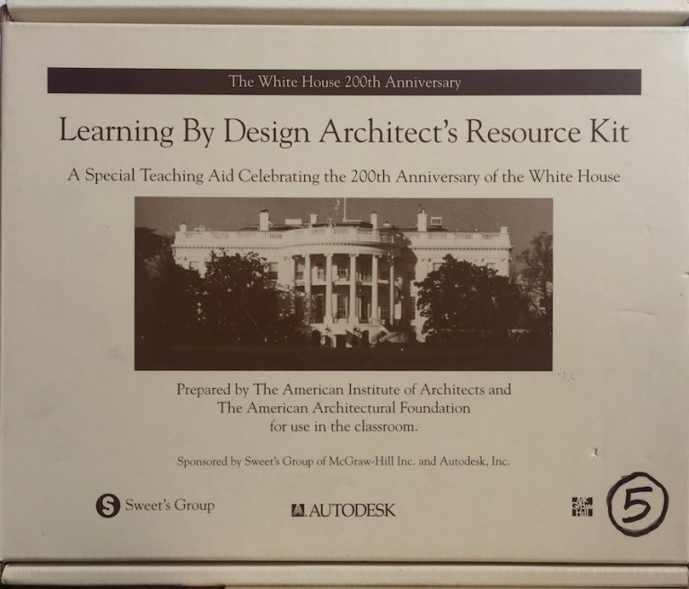 The White House 200th Anniversary: Learning By Design Architect's Resource Kit. W. CECIL STEWARD.
