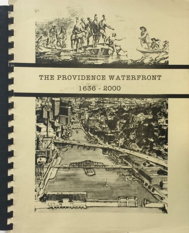 The Providence Waterfront 1686 - 2000: The Providence Waterfront Study. WILLIAM D. WARNER.