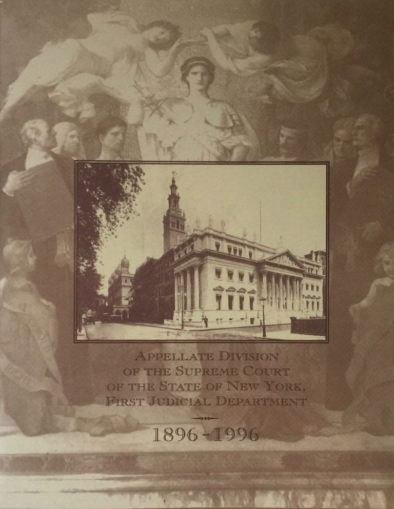 Appellate Division of the Supreme Court of the State of New York, First Judicial Department: 1896-1996. ANONYMOUS.