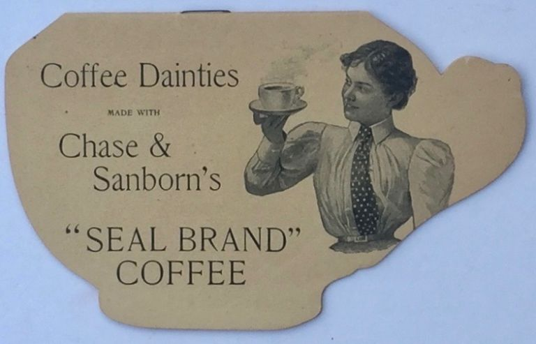 """Coffee Dainties Made with Chase & Sanborn's """"Seal Brand"""" Coffee. CHASE, SANBORN."""
