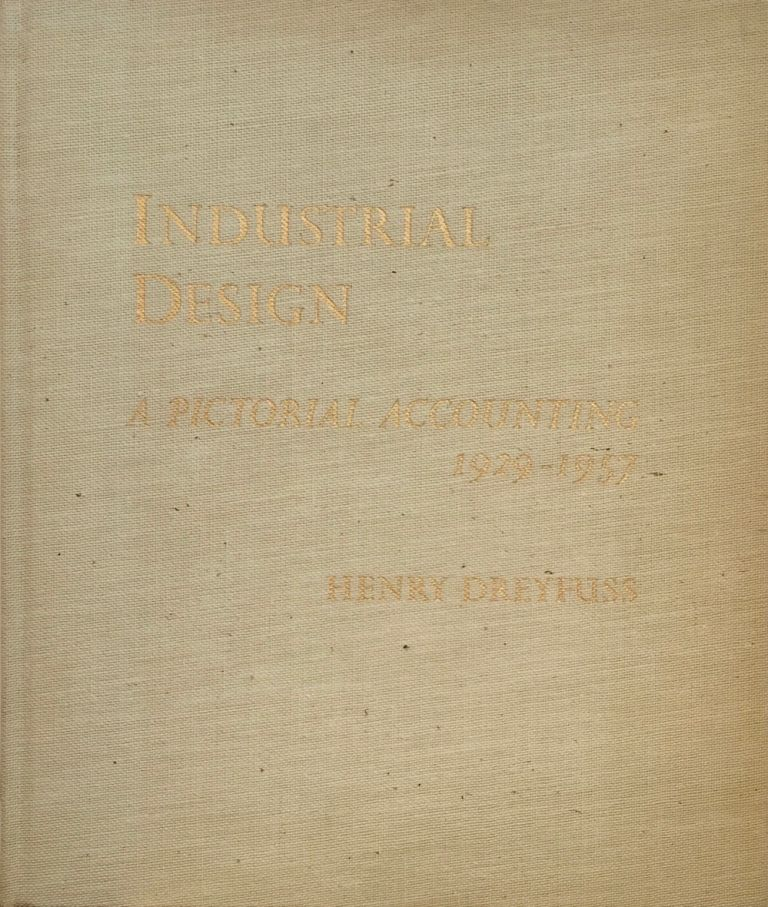 Industrial Design: A Pictorial Accounting 1929-1957. HENRY DREYFUSS.