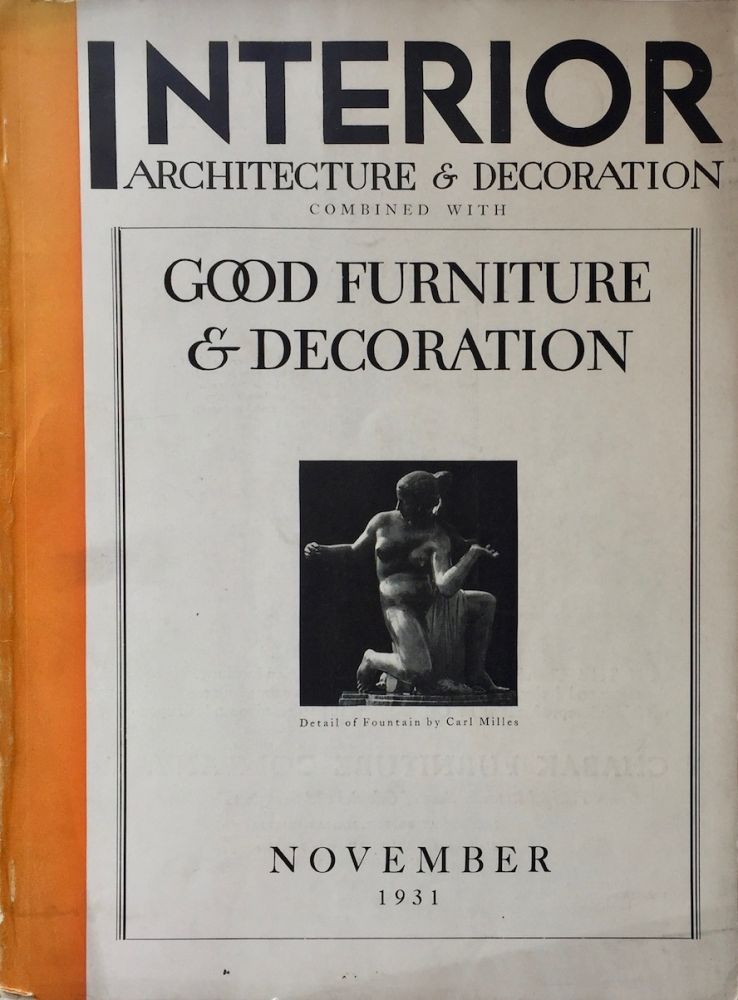 Interior Architecture & Decoration Combined with Good Furniture & Decoration November 1931. CARL MAAS, JR, Ed.