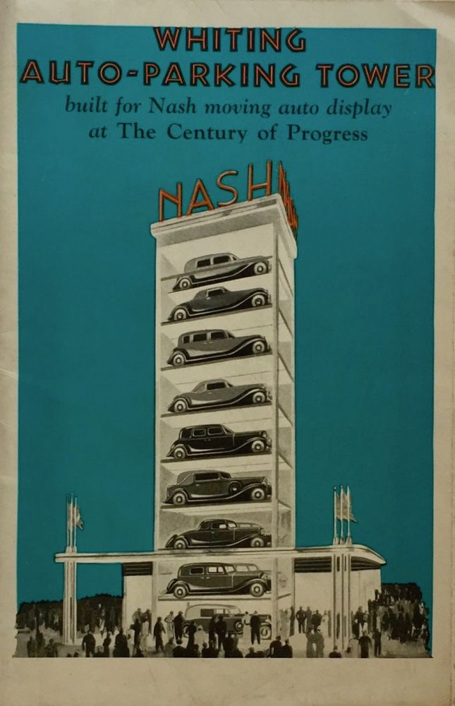 Whiting Auto-Parking Tower: Built for Nash Moving Auto Display at the Century of Progress. WHITING CORPORATION.
