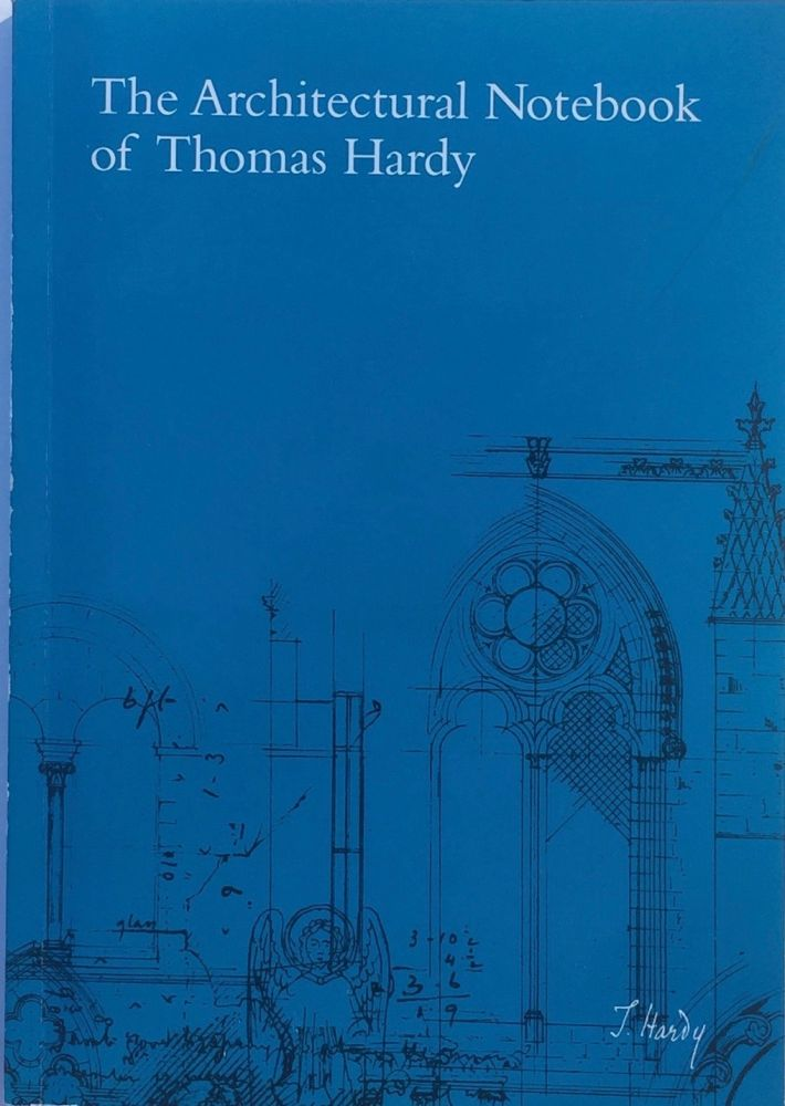 Architectural Notebook of Thomas Hardy: Revised Edition 2007. THOMAS HARDY.