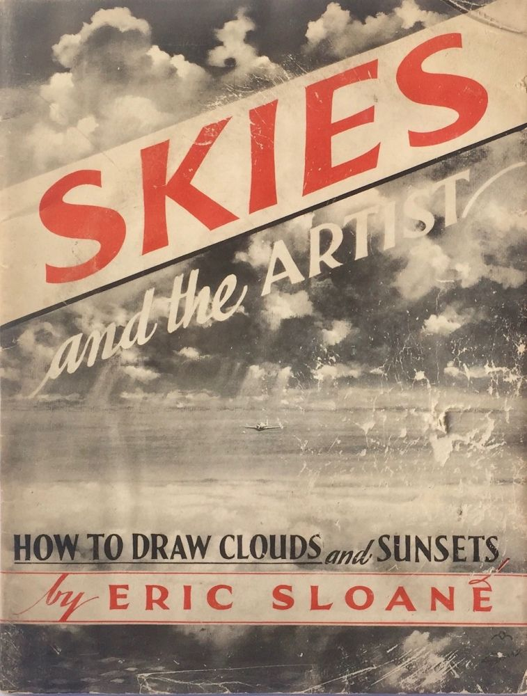 Skies and the Artist: How to Draw Clouds and Sunsets. ERIC SLOANE.