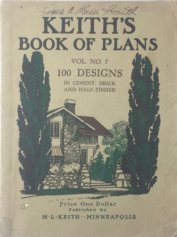 Keith's Attractive Homes Volume No. 7: 100 Designs in Cement, Brick, and Half-Timber. M. L. KEITH.