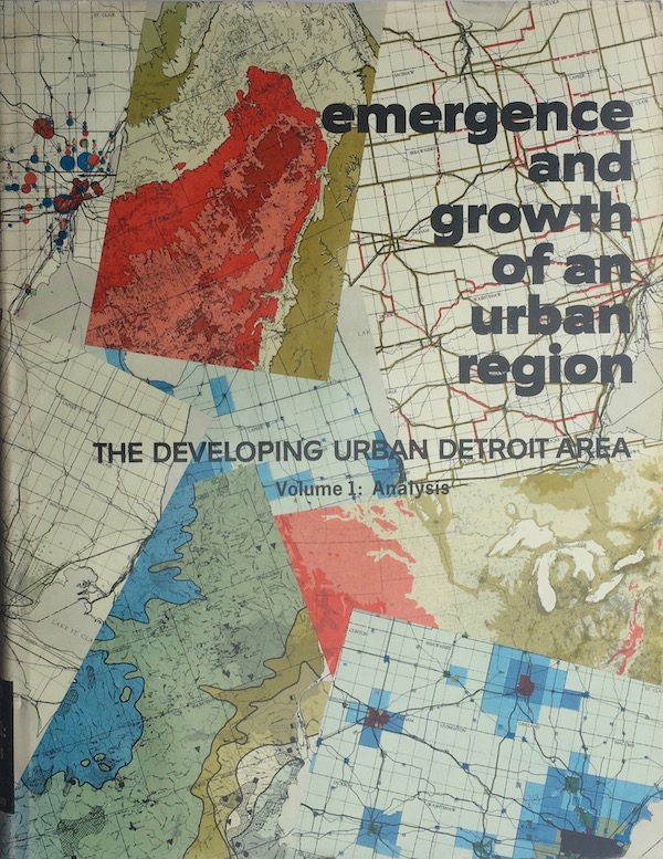 Emergence and Growth of an Urban Region: The Developing Urban Detroit Area (Vols. 1, 2, & 3). CONSTANTINOS A. DOXIADIS.