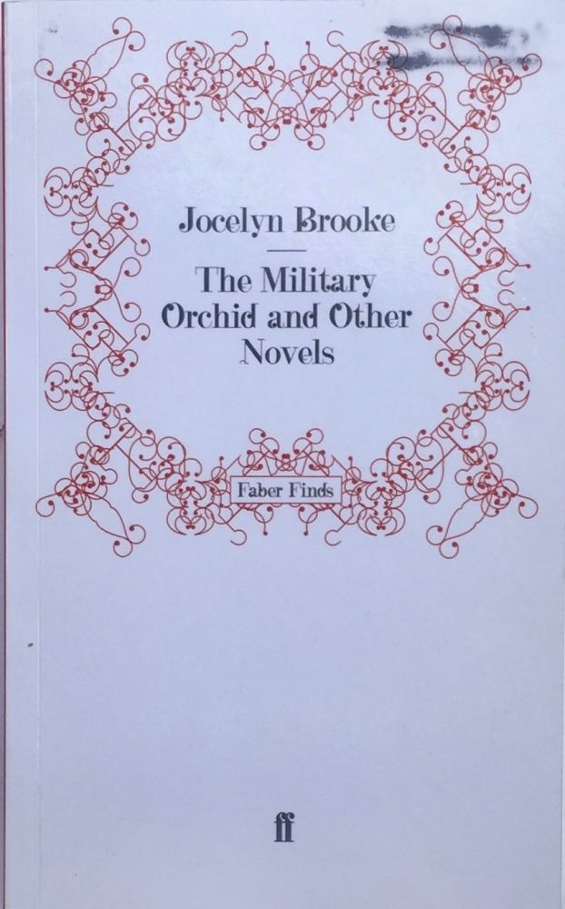 The Military Orchid and Other Novels. JOCELYN BROOKE.