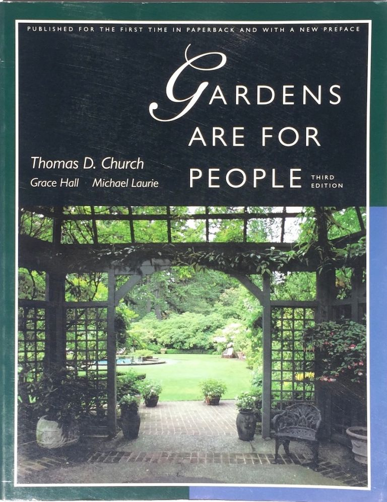 Gardens are for People Third Edition. THOMAS D. CHURCH.