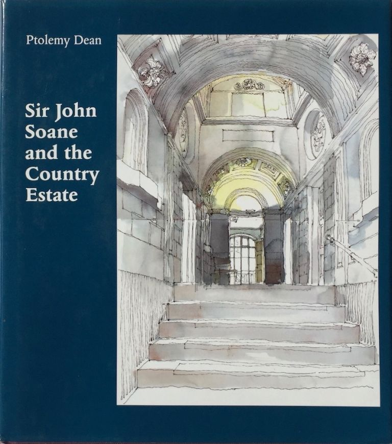 Sir John Soane and the Country Estate. Ptolemy Dean.