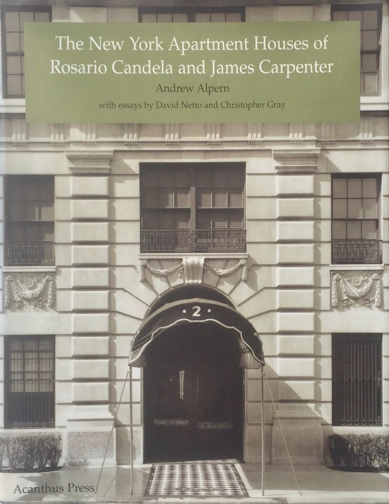 The New York Apartment Houses of Rosario Candela and James Carpenter. ANDREW ALPERN.