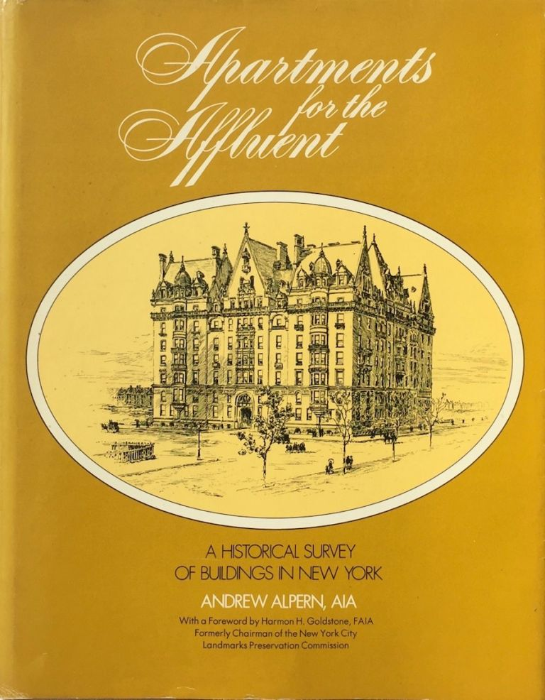 Apartments for the Affluent: A Historical Survey of Buildings in New York. ANDREW ALPERN.