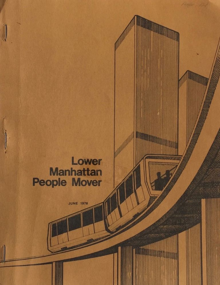 A Downtown People Mover System for Lower Manhattan: A Project Proposal. PORT AUTHORITY NEW YORK AND NEW JERSEY.