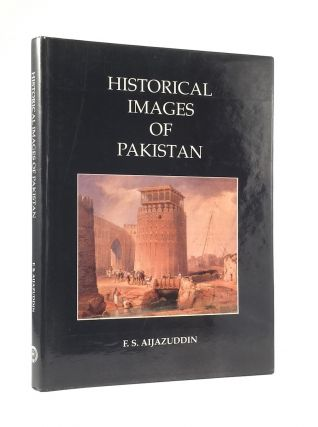 Historical images of Pakistan. F. S. Aijazuddin