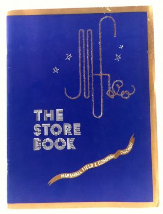 The Store Book: Views and Facts of the Retail Store...Visitor's Edition. MARSHALL FIELD, COMPANY