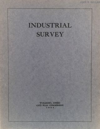 Industrial Survey: Toledo Ohio City Plan. HARLAND BARTHOLOMEW