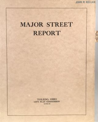 Major Street Report: Toledo Ohio City Plan. HARLAND BARTHOLOMEW