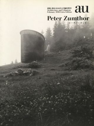 Architecture and Urbanism February 1998 Extra Edition: Peter Zumthor