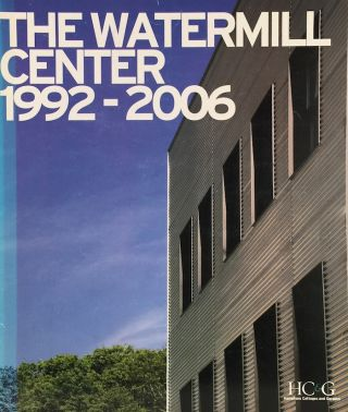 The Watermill Center 1992-2006. SOPHIE DONELSON