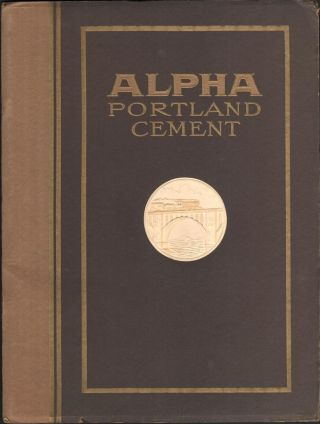 Alpha Portland Cement: The High-Water Mark of Quality. ALPHA PORTLAND CEMENT COMPANY