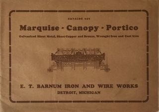 Catalog 659: Marquise - Canopy - Portico Galvanized Sheet Metal, Sheet Copper and Bronze, Wrought...