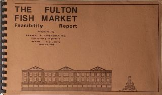 The Fulton Fish Market: Feasibility Report. BARNETT, INC HERENCHAK