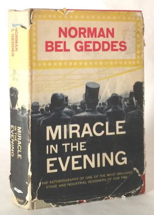 Miracle in the Evening. NORMAN BEL GEDDES