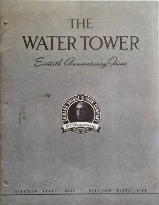 The Watch Tower: Sixtieth Anniversary Issue. CHICAGO BRIDGE AND IRON CO