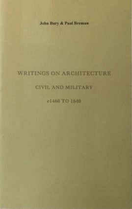 Writings on Architecture Civil and Military c1460 to 1640: A Checklist of Printed Editions. JOHN...
