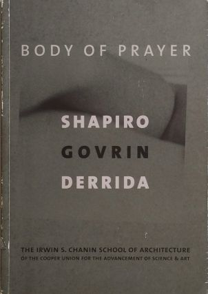 Body of Prayer: The Heavens Shall be Folded Together as a Book. DAVID SHAPIRO, MICHAL GOVRIN,...