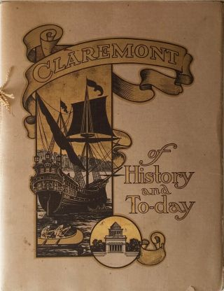 Claremont of History and To-day: Illustrating Various Incidents and Places Round About Historic...