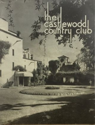 THE CASTLEWOOD COUNTRY CLUB. CASTLEWOOD COUNTRY CLUB