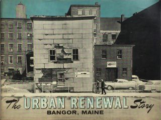 The Urban Renewal Story: Bangor, Maine. ANONYMOUS