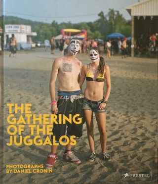 The Gathering of the Juggalos. DANIEL CRONIN