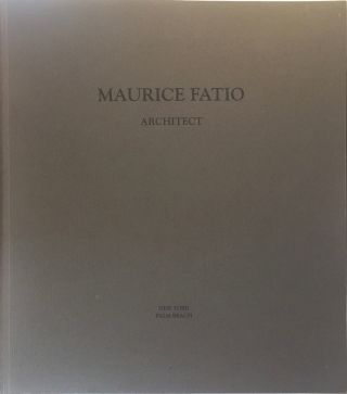 Maurice Fatio: Architect. ALEXANDRA FATIO