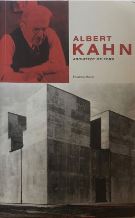 Albert Kahn: Architect of Ford. FEDERICO BUCCI