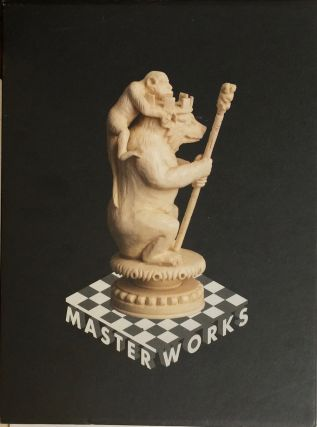 Master Works - Slipcased Edition: Rare and Beautiful Chess Sets o. DYLAN LOEB MCLAIN