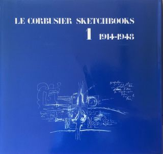 Le Corbusier Sketchbooks: Volume 1, 1914-1948. LE CORBUSIER