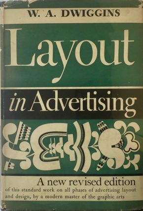 Layout in Advertising Revised Edition. W. A. DWIGGINS